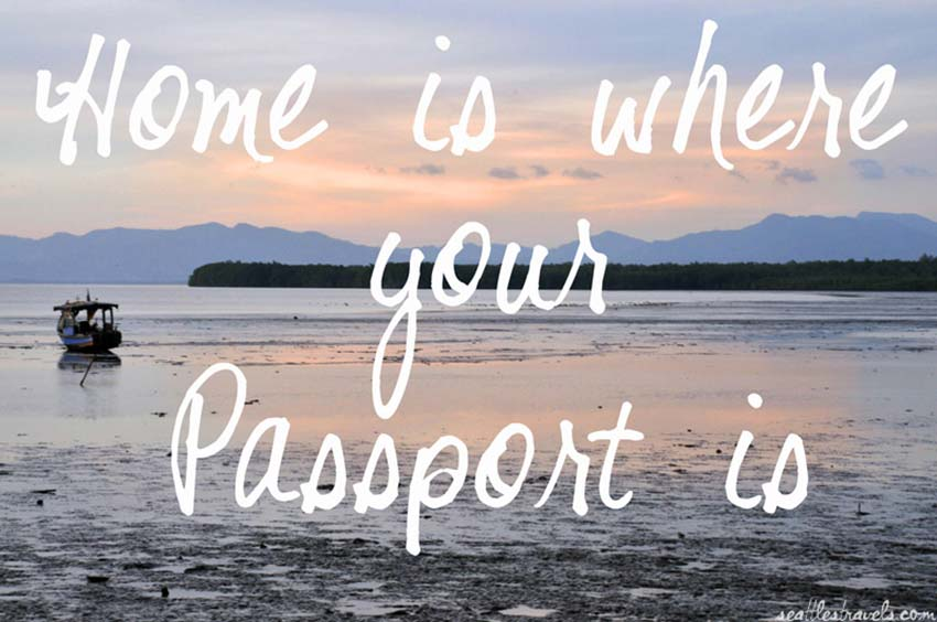 home is where your passport is