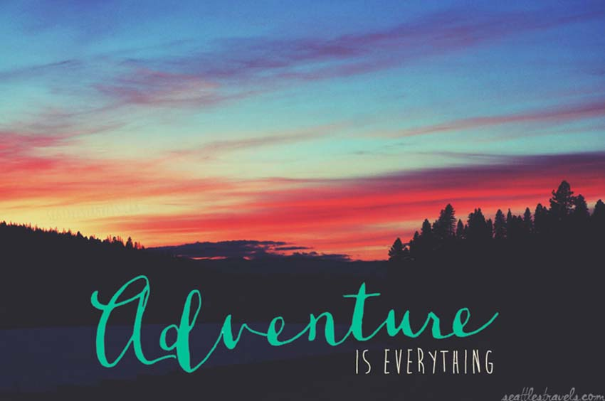 Adventure is everything
