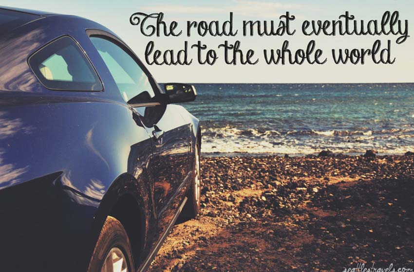the road must eventually lead to the whole world